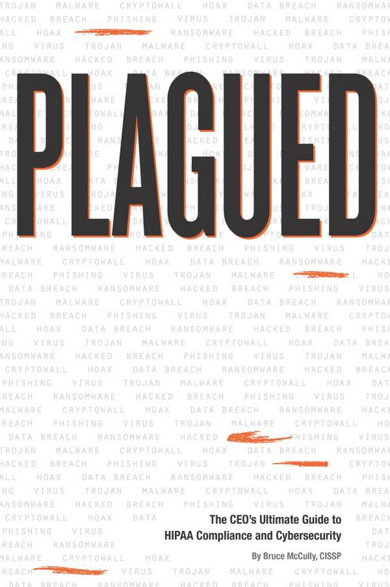 Plagued HIPAA And Healthcare Cybersecurity Book